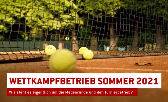 Tennis-Wettspielbetrieb Sommer 2021